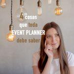 4 Cosas que toda Event Planner debe saber